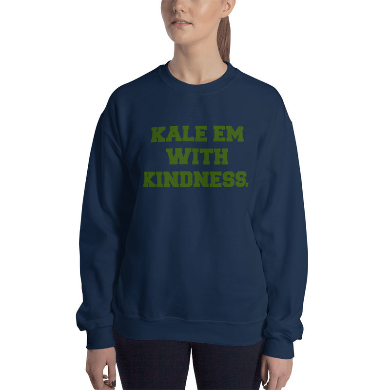 Kale Em With Kindness Green Kale-y Green Print Unisex Sweatshirt