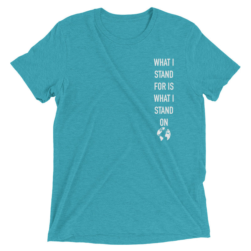 What I Stand For Is What I Stand On Tri-Blend Unisex Tee White Print