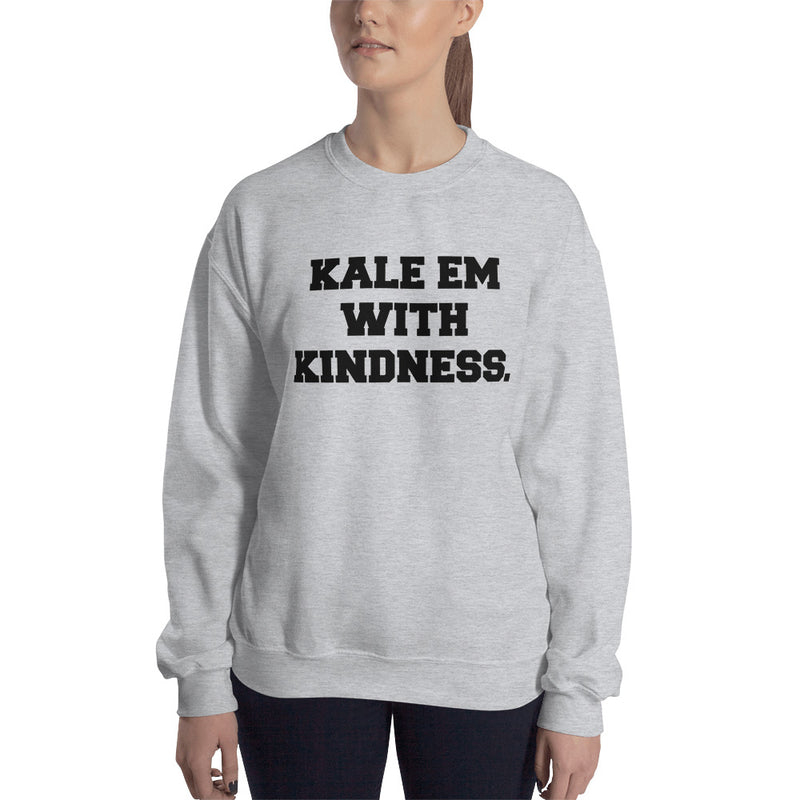 Kale Em With Kindness Black Print Unisex Sweatshirt