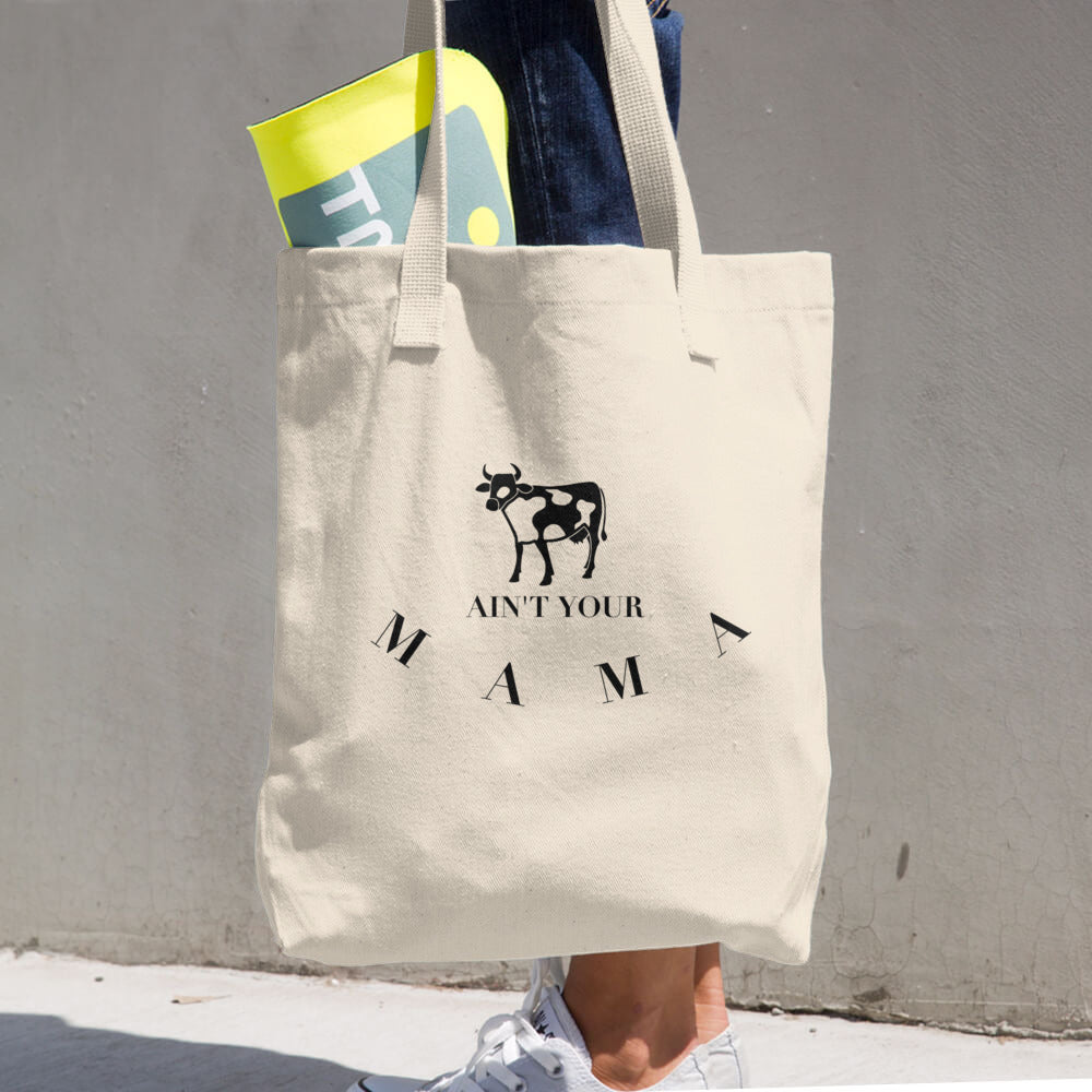 Ain't Your Mama Cotton Tote + Shopping Bag