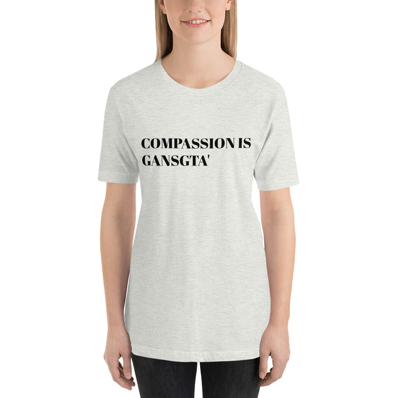 Compassion is Gangsta' Black Print Unisex Tee