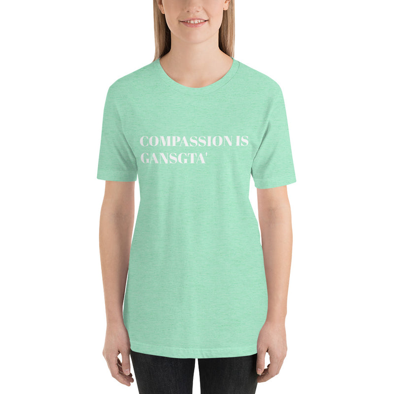 Compassion is Gangsta' White Print Unisex Tee