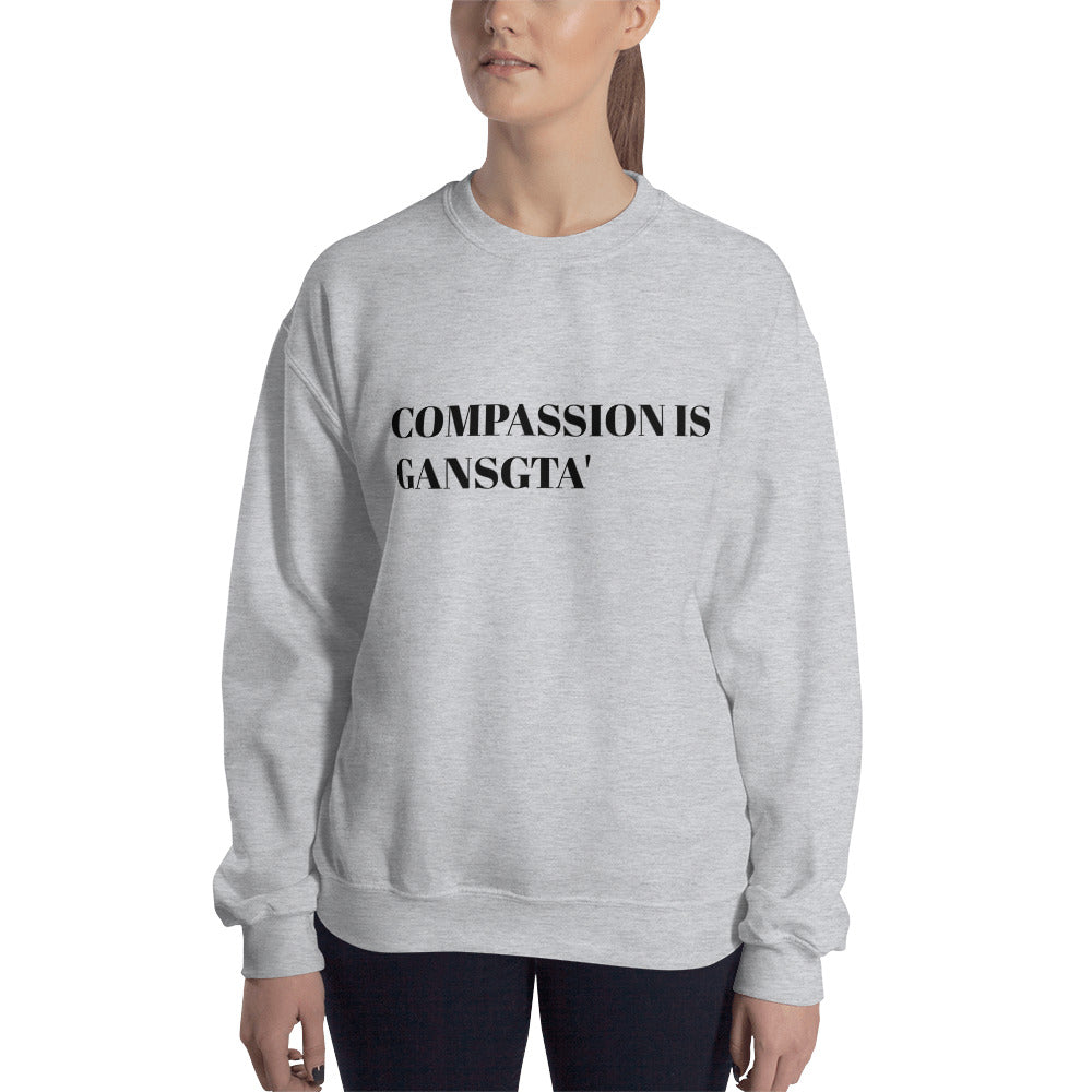 Compassion is Gangsta' Black Print Sweatshirt (Unisex)