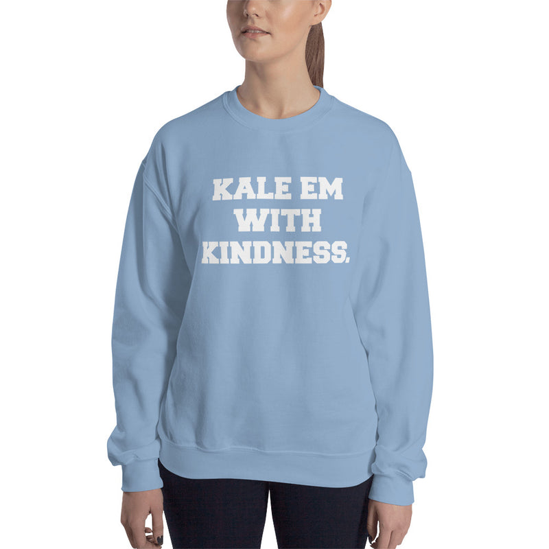 Kale Em With Kindness White Print Unisex Sweatshirt