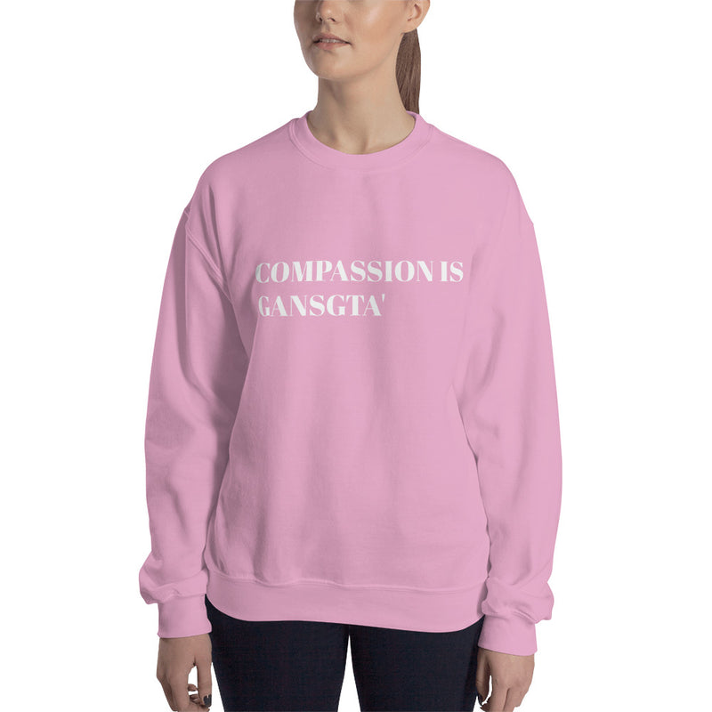 Compassion is Gangsta' White Print Sweatshirt (Unisex)