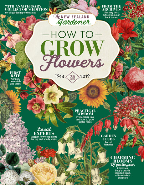 NZ Gardener - How to Grow Flowers - Special Edition