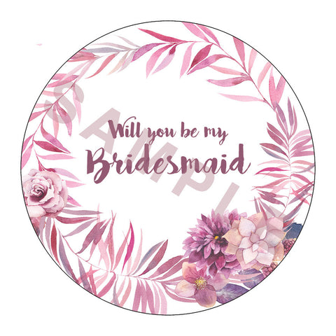 Will you be my Bridesmaid? Floral Love