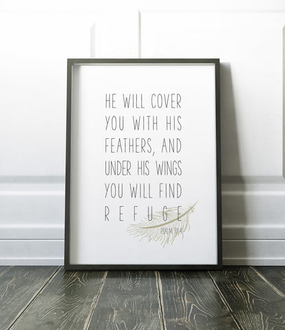 He will cover you with His feathers, and under his wings you will find refuge