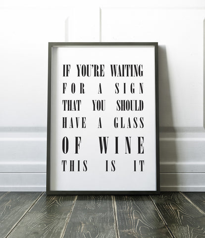If you're waiting for a sign that you should have a glass of wine, this is it...