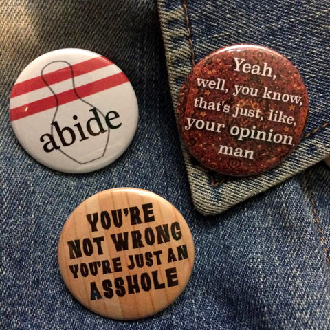 The Dude Collection - Buttons with the wisdom of the ages - Buttons - Easily Amused