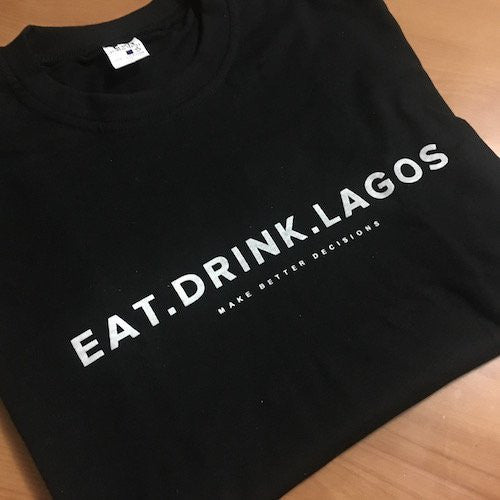 Eat.Drink.Lagos T-Shirt (Straight + Round Neck)