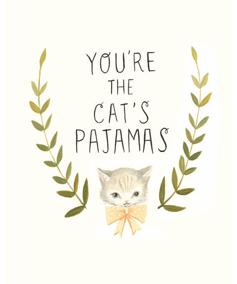 Your the Cats Pajamas Print by Black Apple