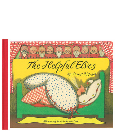 The Helpful Elves by August Kopisch; Illustrated by Beatrice Braun-Fock