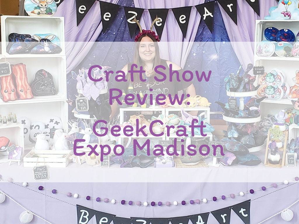 Craft Show Review: GeekCraft Expo Madison 2018