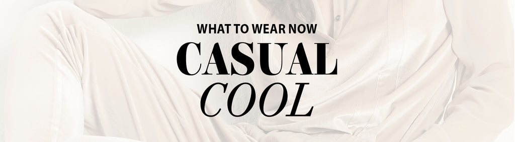 What to wear - Casual cool