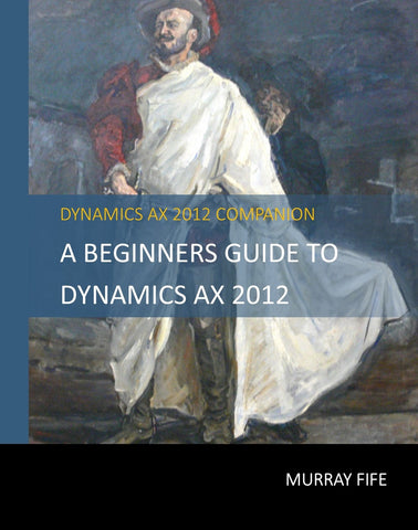 IG.01.AX2012.1: A Beginners Guide To Dynamics AX 2012