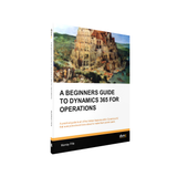 IG.04.D365.1.PDF: A Beginners Guide To Dynamics 365 for Operations (Digital)