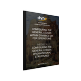 BBCG.03.04.D365.1.PRINT: Configuring the General Ledger within Dynamics 365 for Operations - Module 4: Configuring the General Ledger Organizational Structures (Print)
