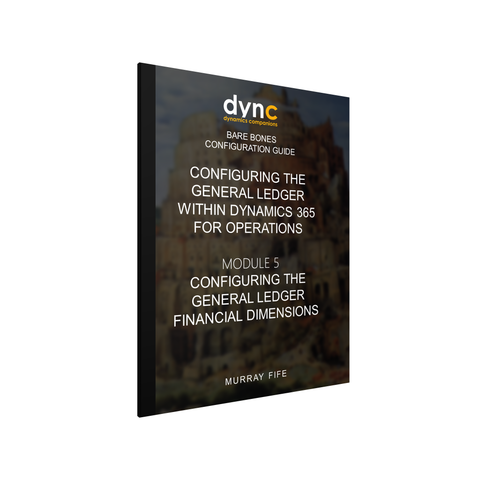 BBCG.03.05.D365.1.PRINT: Configuring the General Ledger within Dynamics 365 for Operations - Module 5: Configuring the General Ledger Financial Dimensions (Print)
