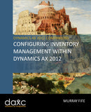 BBCG.08.AX2012.1.PRINT: Configuring Inventory Management Within Dynamics AX 2012 (Print)