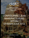 BBCG.13.X1.AX2012.1.PDF: Configuring Lean Manufacturing Within Dynamics AX 2012 (Second Edition) (Digital)