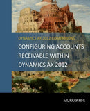BBCG.05.AX2012.1.PRINT: Configuring Accounts Receivable within Dynamics AX 2012 (Print)