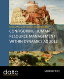 BBCG.11.AX2012.1.PRINT: Configuring Human Resource Management Within Dynamics AX 2012 (Print)