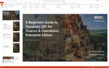 IG.05.D365.1.PPT: A Beginners Guide to Dynamics 365 for Finance & Operations, Enterprise Edition (PowerPoint)
