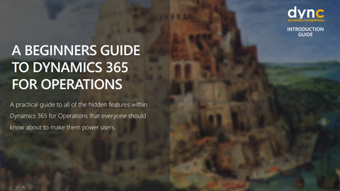 IG 04 D365 1 PPT: A Beginners Guide To Dynamics 365 for Operations  (PowerPoint)