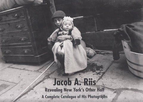 Jacb A Riis; Revealing New York's other half
