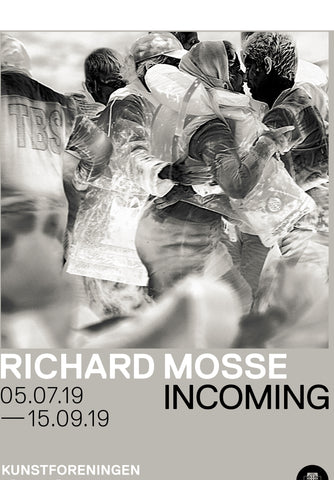 RICHARD MOSSE - INCOMING