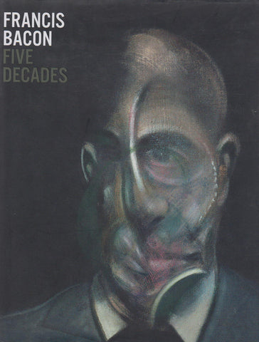 FRANCIS BACON - FIVE DECADES