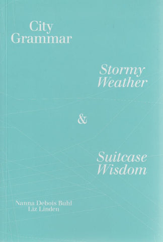 City Grammar: Stormy Weather & Suitcase Wisdom