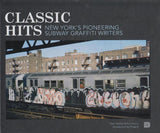 Classic Hits - New York's Pioneering Subway Graffiti Writers