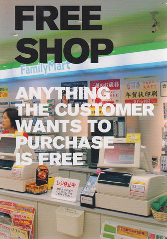 FREE SHOP - ANYTHING THE CUSTOMER WANTS TO PUCHASE IS FREE