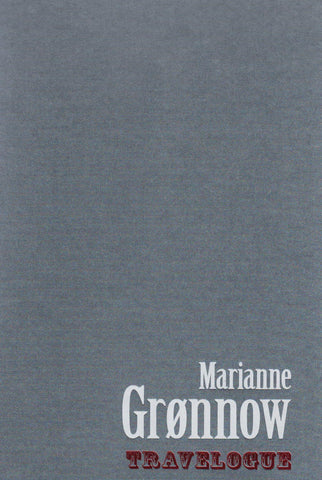 MARIANNE GRØNNOW - TRAVELOGUE