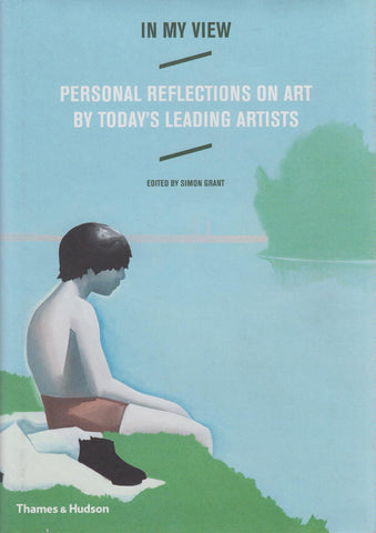 In My View - Personal Reflections on Art by Today's Leading Artists