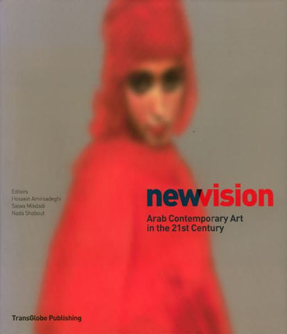 New Vision - Arab Contemporary Art in the 21st Century