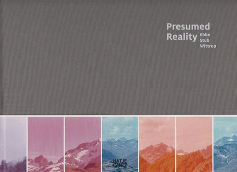 PRESUMED REALITY - EBBE STUB WITTRUP