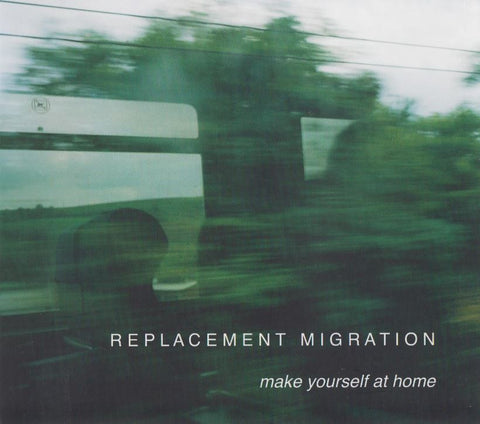 Replacement Migration - Make Yourself at Home