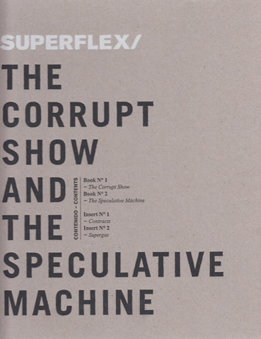 THE CORRUPT SHOW AND THE SPECULATIVE MACHINE