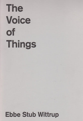 THE VOICE OF THINGS - EBBE STUB WITTRUP
