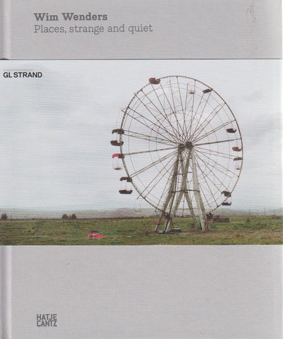 WIM WENDERS - PLACES, STRANGE AND QUIET