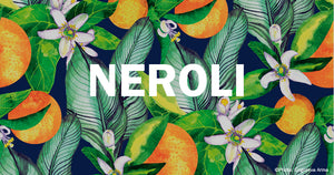 Ingredient Insight - Neroli