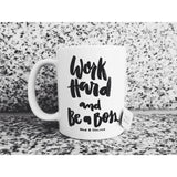 """Work Hard and Be A Boss"" Mug"