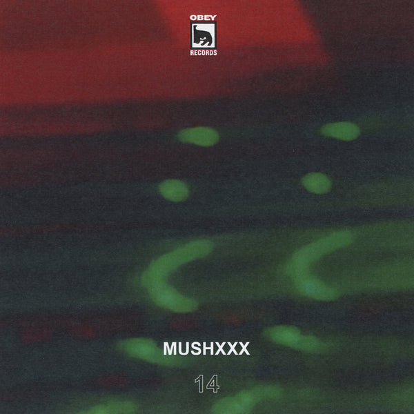 OBEY RECORDS Ep. 14:  Mushxxx