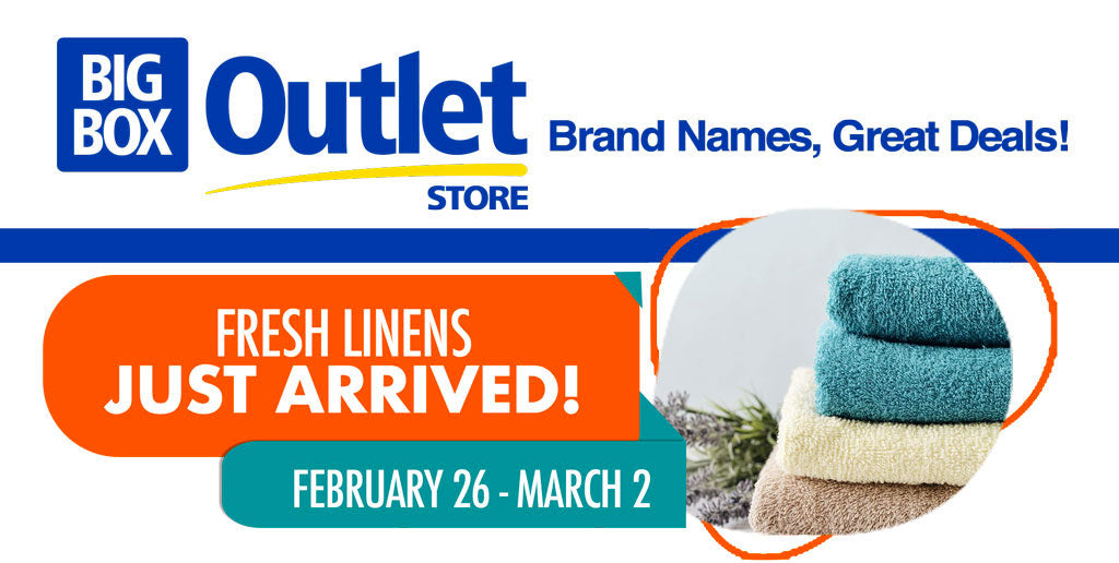 BIG BOX OUTLET STORE FEB 26-MARCH 2