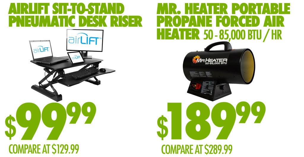 AIRLIFT SIT TO STAND DESK $99.99 MR HEATER PORTABLE $189.99