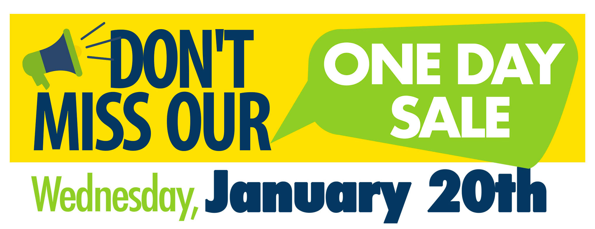 DON'T MISS OUR ONE DAY SALE JANUARY 20TH