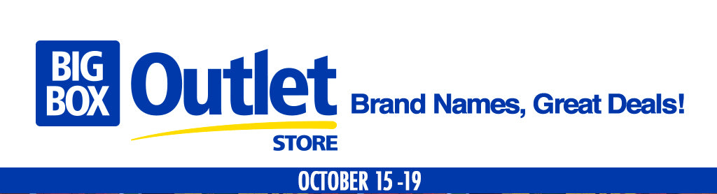 BIG BOX OUTLET STORE OCTOBER 15-19